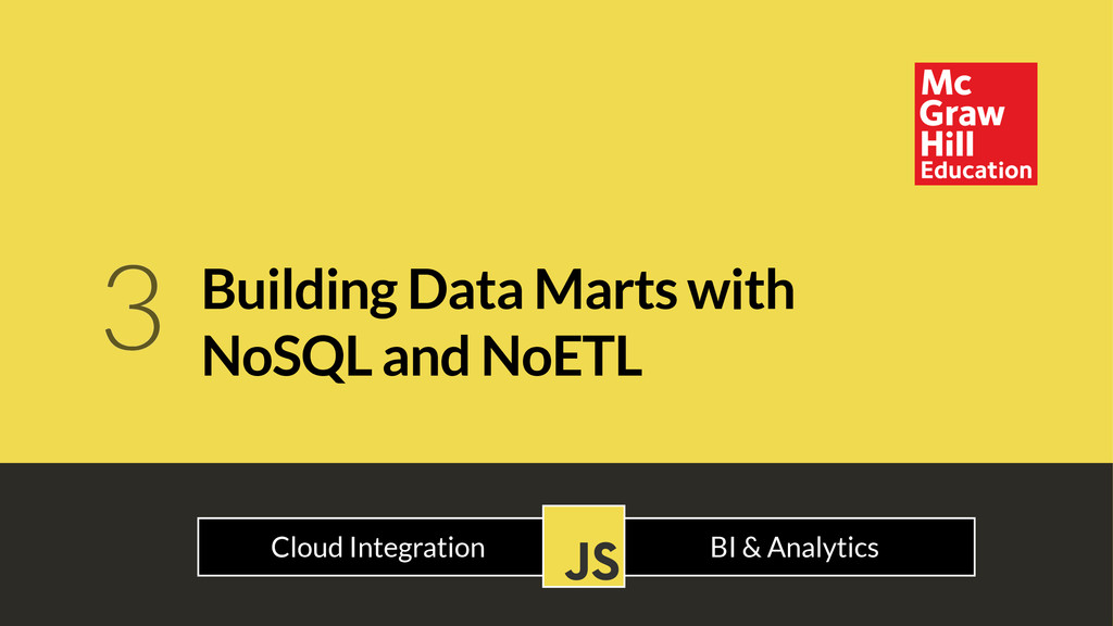Building Data Marts with NoSQL and NoETL 3 . Cl...