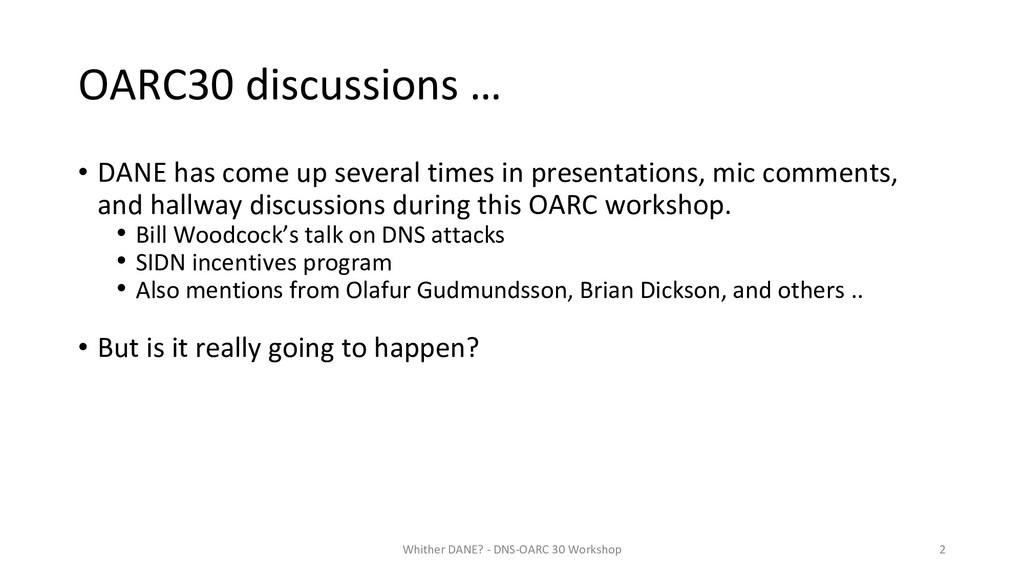 OARC30 discussions … • DANE has come up several...