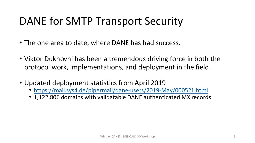 DANE for SMTP Transport Security • The one area...