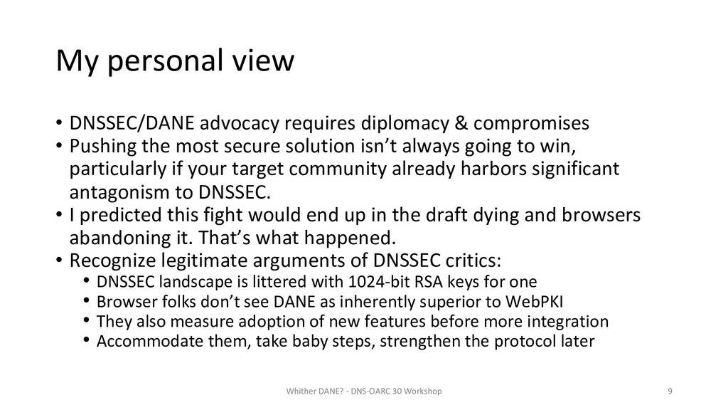 My personal view • DNSSEC/DANE advocacy require...
