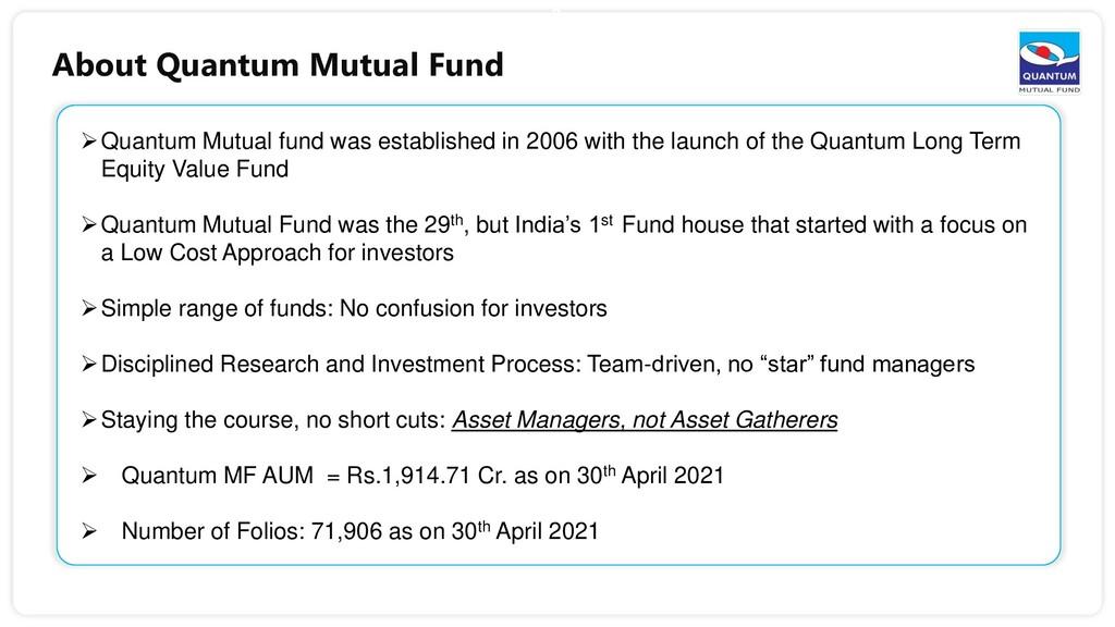 3 Quantum Mutual fund was established in 2006 ...