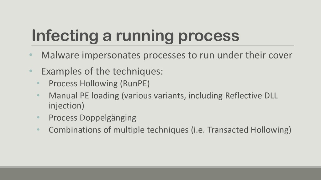 Infecting a running process • Malware impersona...