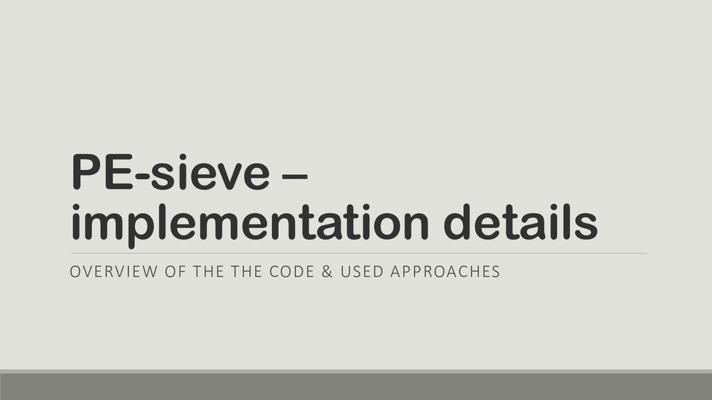 PE-sieve – implementation details OVERVIEW OF T...