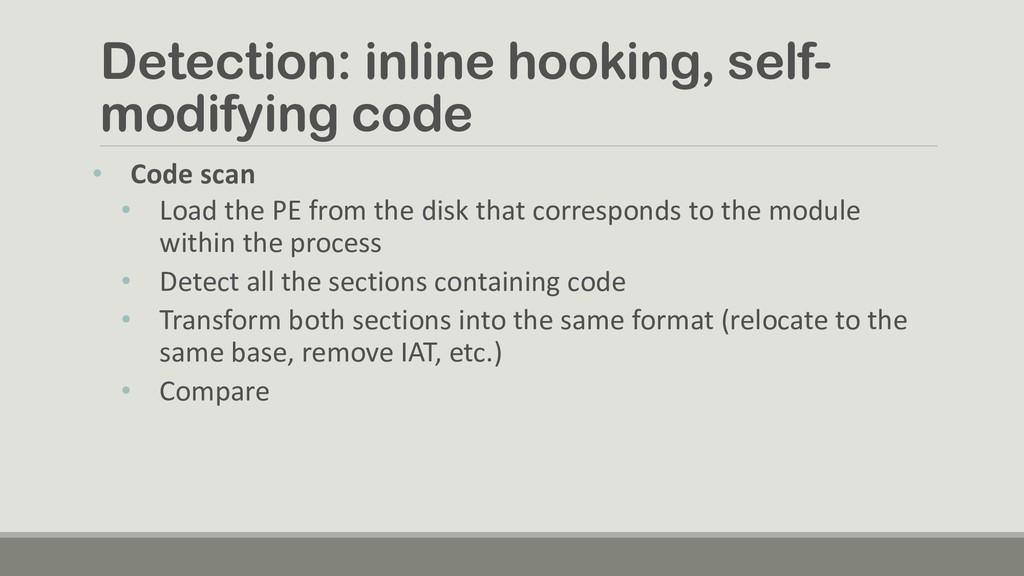 Detection: inline hooking, self- modifying code...