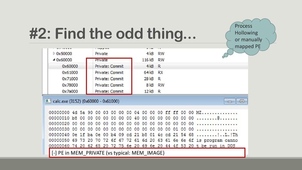 #2: Find the odd thing... [-] PE in MEM_PRIVATE...