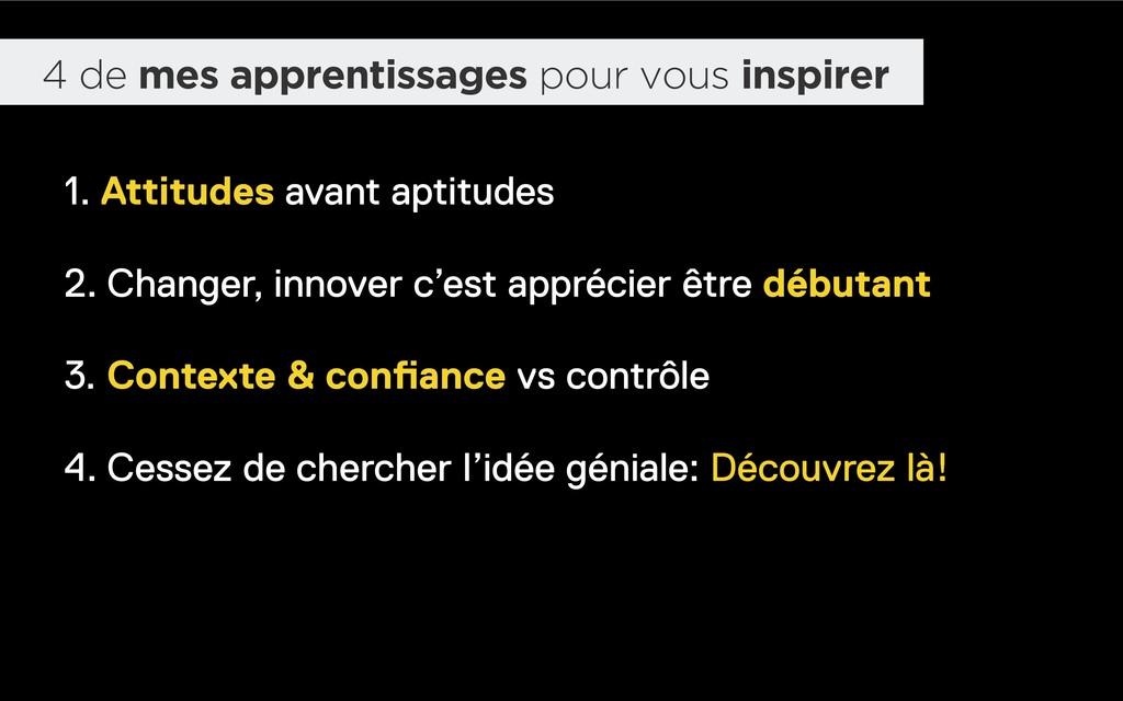 4 de mes apprentissages pour vous inspirer 1. A...