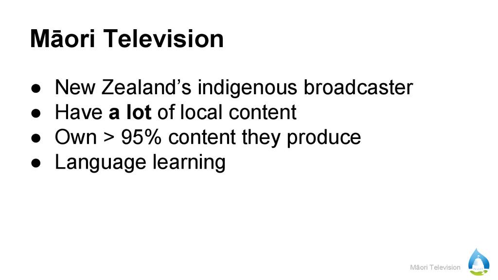 Māori Television Māori Television ● New Zealand...