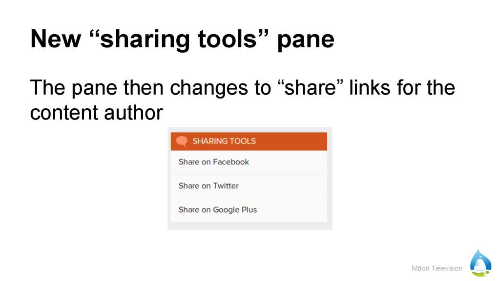 "Māori Television New ""sharing tools"" pane The p..."