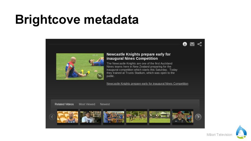 Māori Television Brightcove metadata