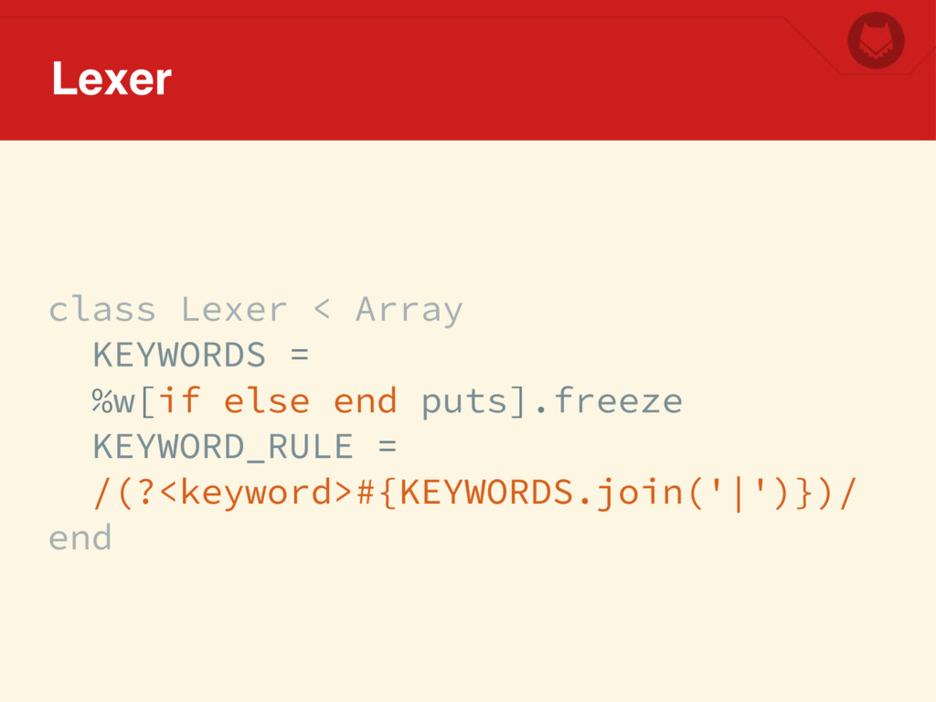 class Lexer < Array KEYWORDS = %w[if else end p...