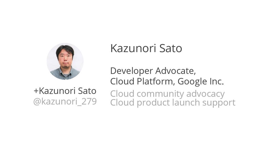 +Kazunori Sato @kazunori_279 Kazunori Sato Deve...