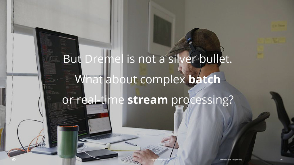But Dremel is not a silver bullet. What about c...