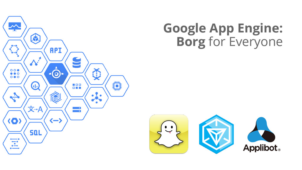 Google App Engine: Borg for Everyone