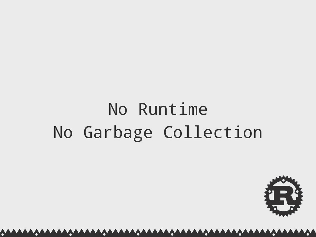 No Runtime