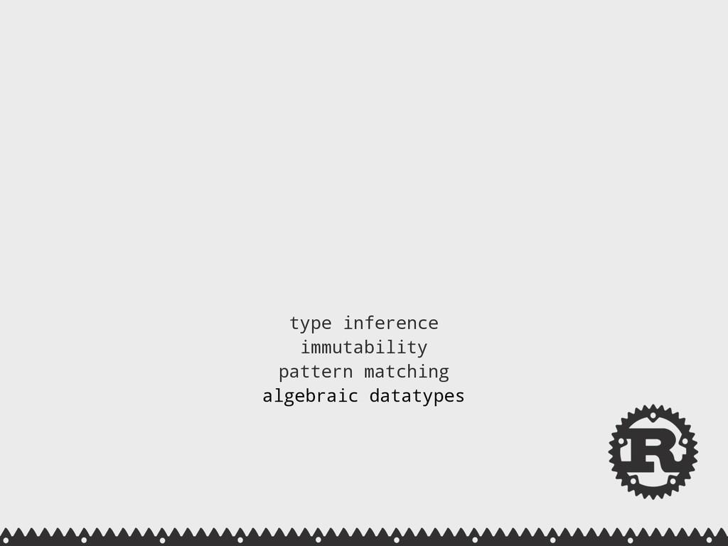 type inference immutability pattern matching...