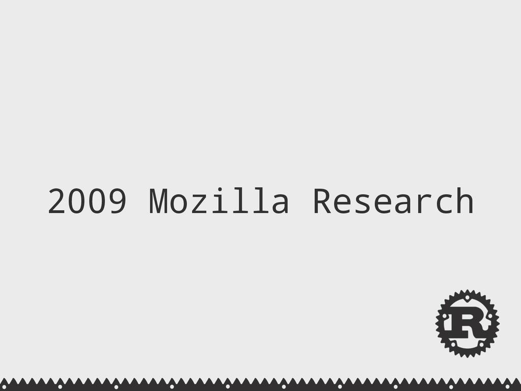 2009 Mozilla Research