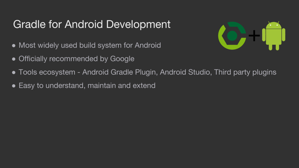Gradle for Android Development ● Most widely us...