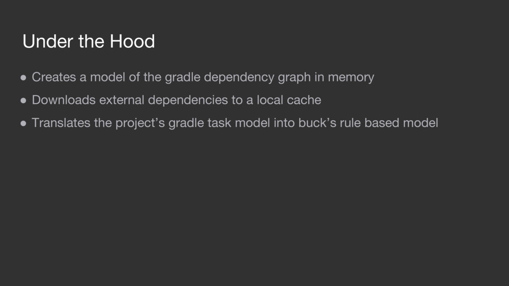 Under the Hood ● Creates a model of the gradle ...