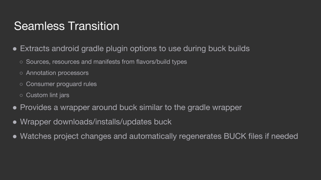 Seamless Transition ● Extracts android gradle p...