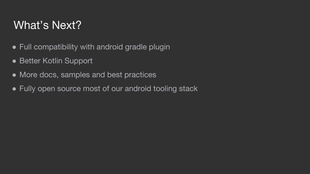What's Next? ● Full compatibility with android ...