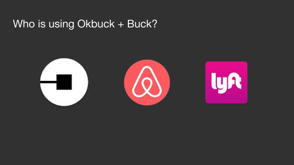 Who is using Okbuck + Buck?