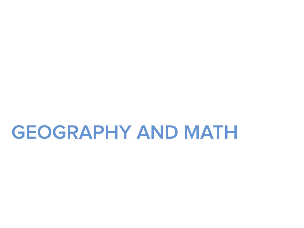 GEOGRAPHY AND MATH