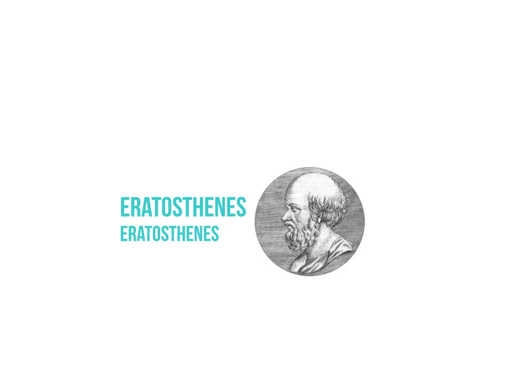 Eratosthenes Eratosthenes