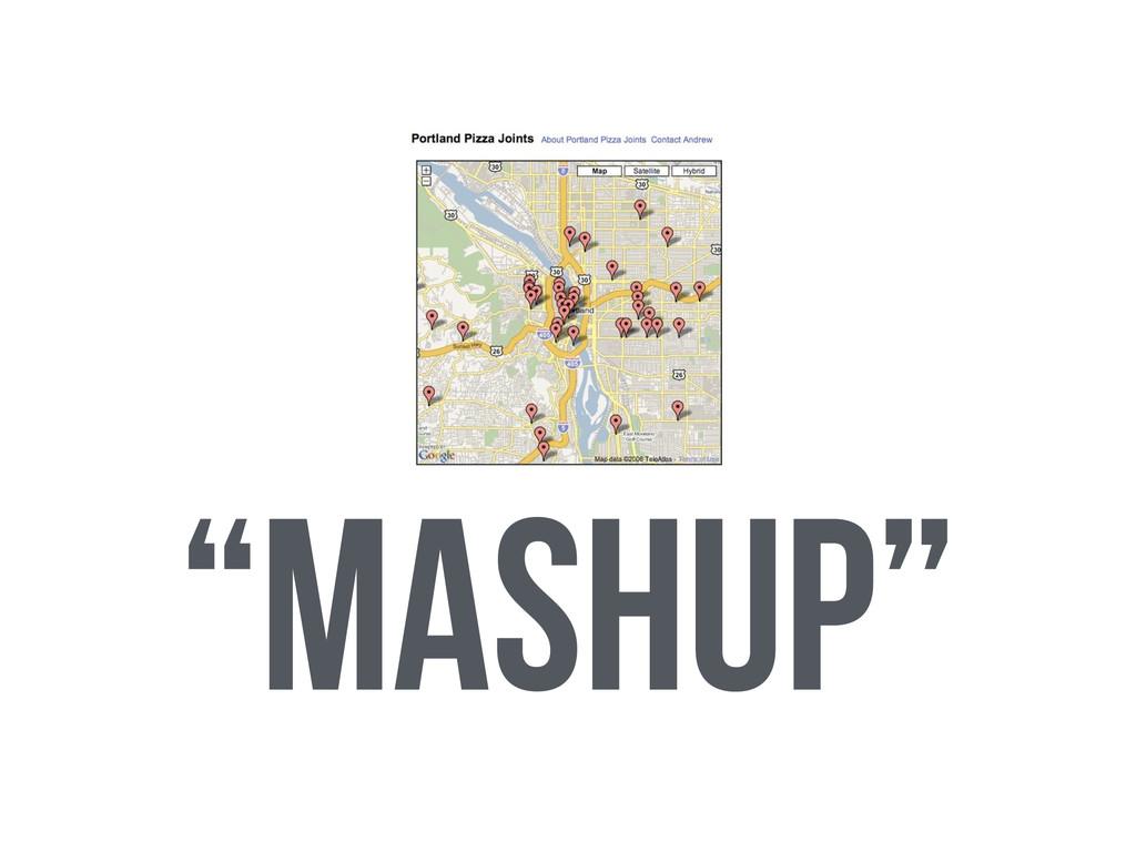 """""""Mashup"""""""