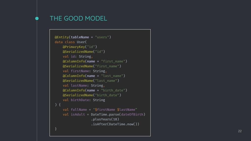 "THE GOOD MODEL 22 @Entity(tableName = ""users"") ..."