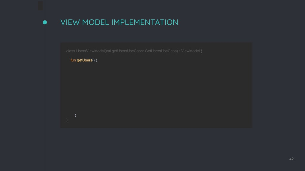 VIEW MODEL IMPLEMENTATION 42 class UsersViewMod...