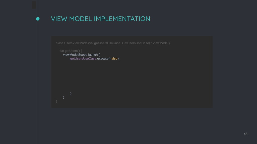 VIEW MODEL IMPLEMENTATION 43 class UsersViewMod...