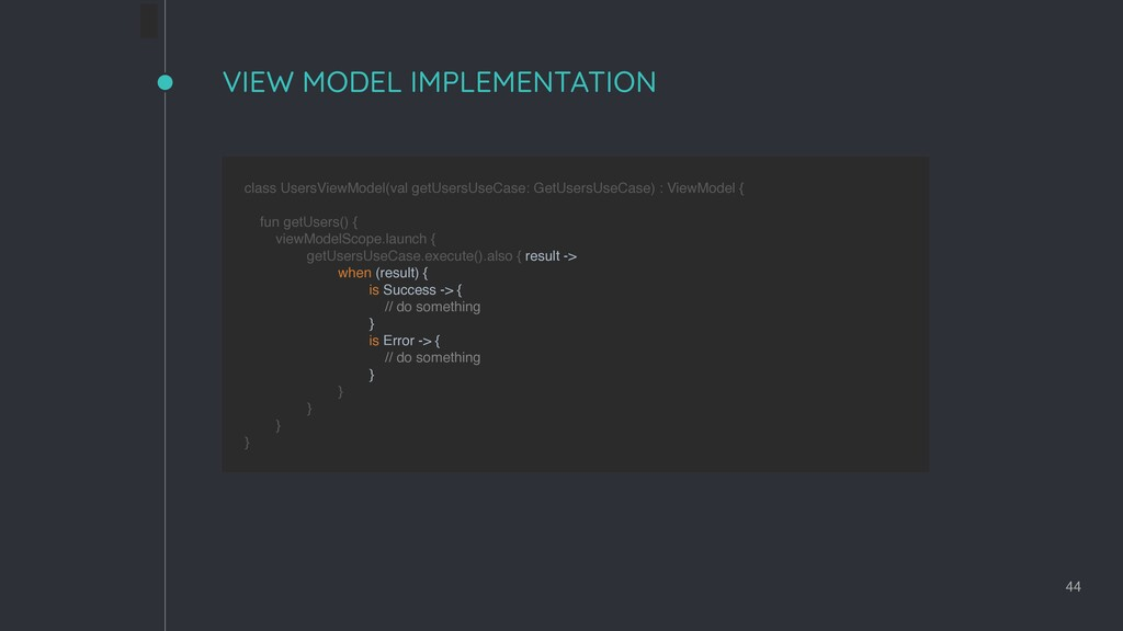 VIEW MODEL IMPLEMENTATION 44 class UsersViewMod...
