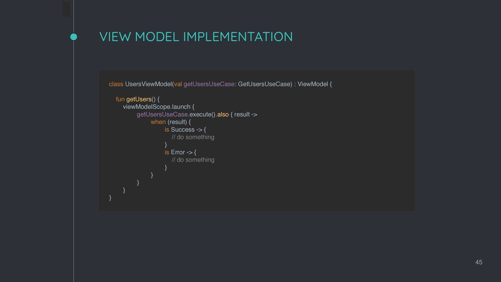 VIEW MODEL IMPLEMENTATION 45 class UsersViewMod...