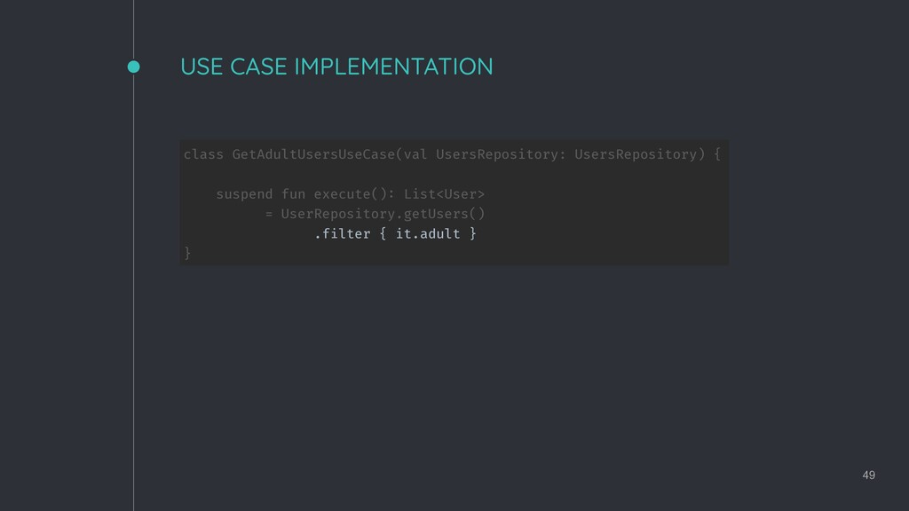 USE CASE IMPLEMENTATION 49 class GetAdultUsersU...