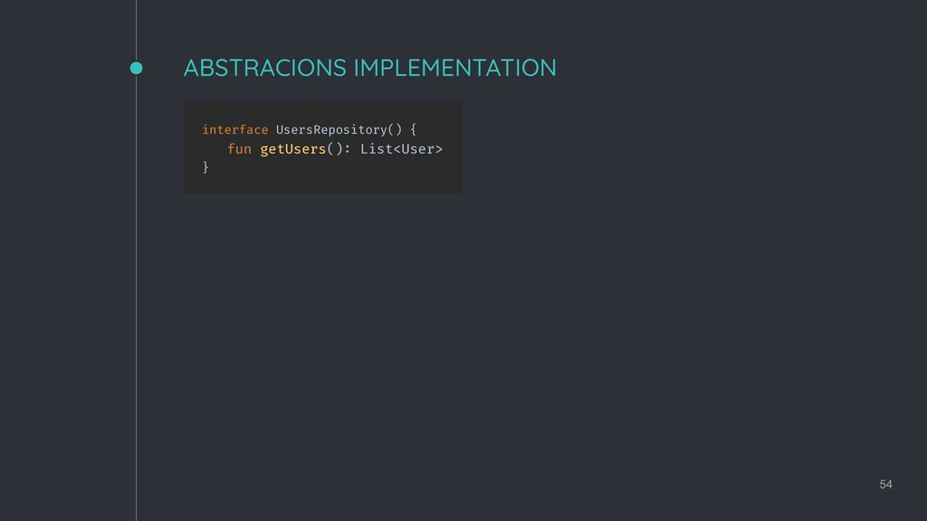 ABSTRACIONS IMPLEMENTATION 54 interface UsersRe...