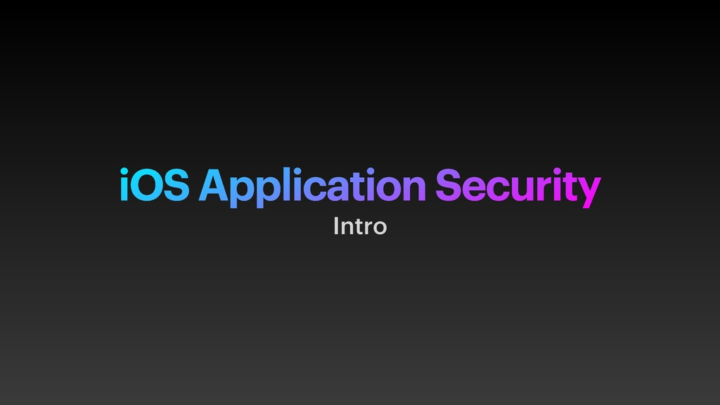 iOS Application Security Intro