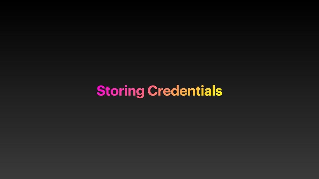 Storing Credentials