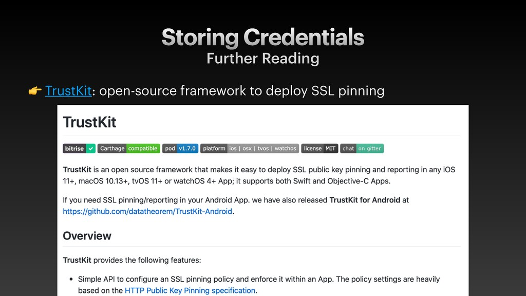 Storing Credentials Further Reading  TrustKit: ...