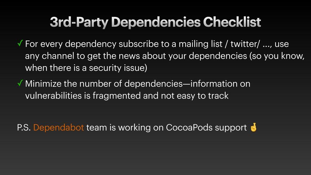 3rd-Party Dependencies Checklist ✓ For every de...