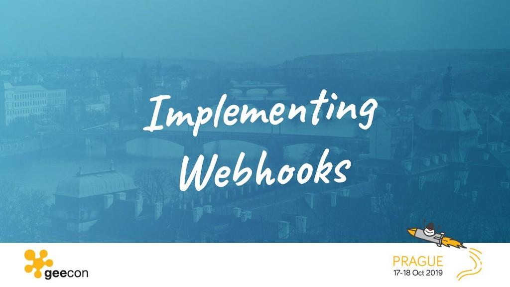 @glaforge Implementing Webhooks