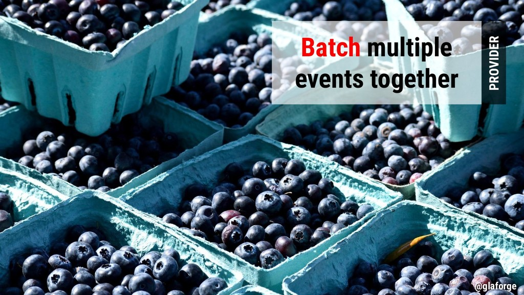 @glaforge Batch multiple events together PROVID...