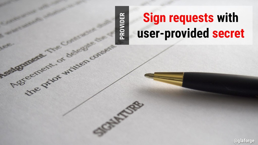 @glaforge Sign requests with user-provided secr...