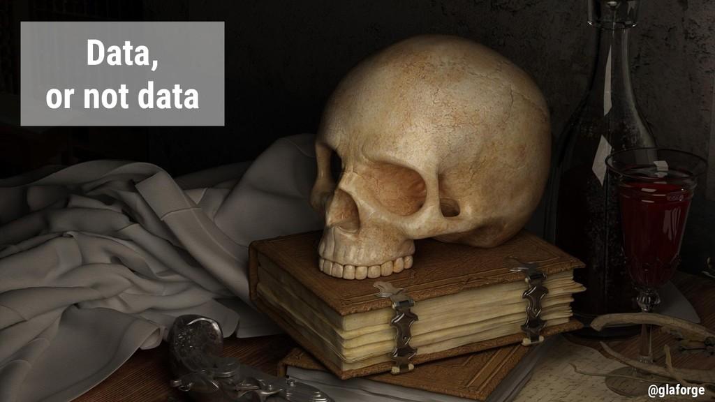 @glaforge Data, or not data @glaforge