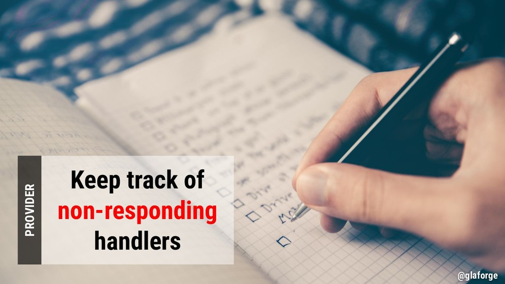 @glaforge Keep track of non-responding handlers...