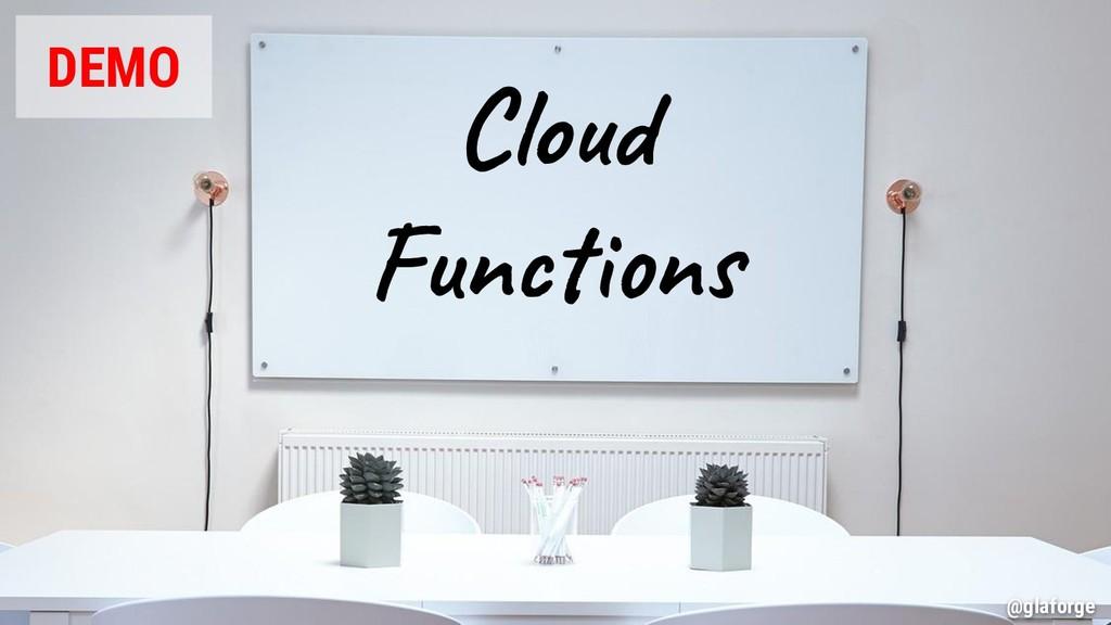 @glaforge Cloud Functions DEMO @glaforge