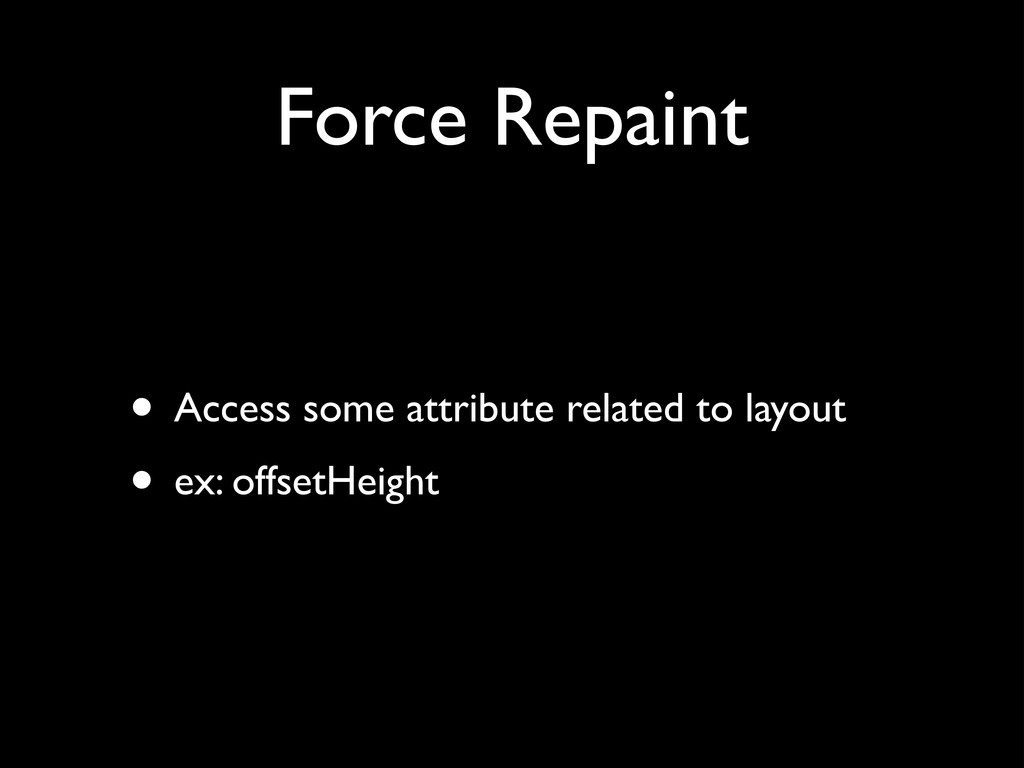Force Repaint • Access some attribute related t...