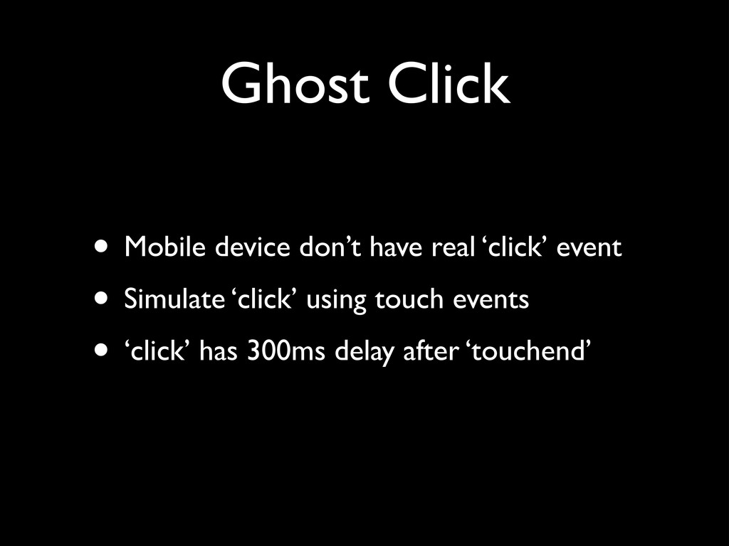 Ghost Click • Mobile device don't have real 'cl...