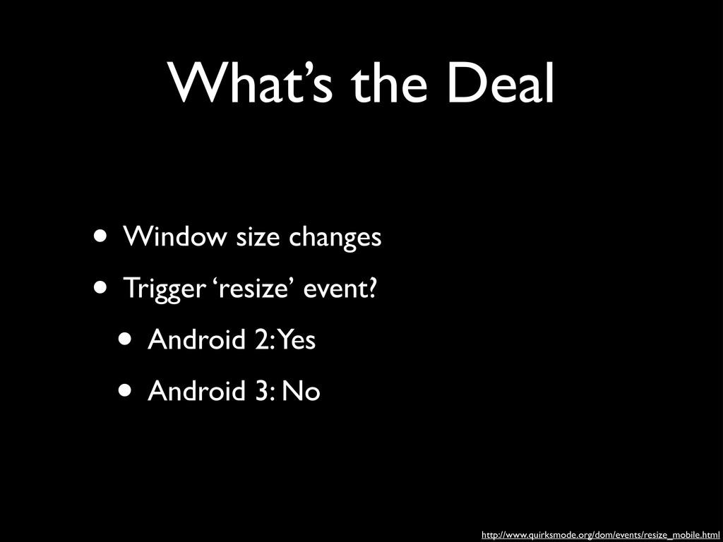 What's the Deal • Window size changes	 
