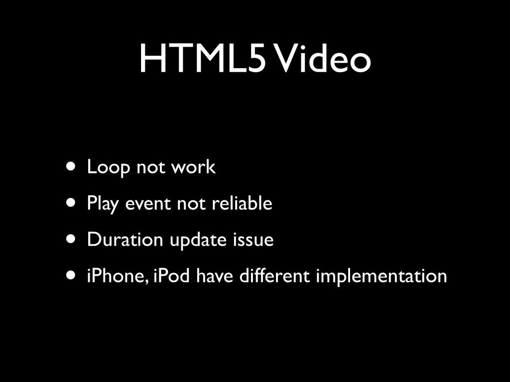HTML5 Video • Loop not work	 