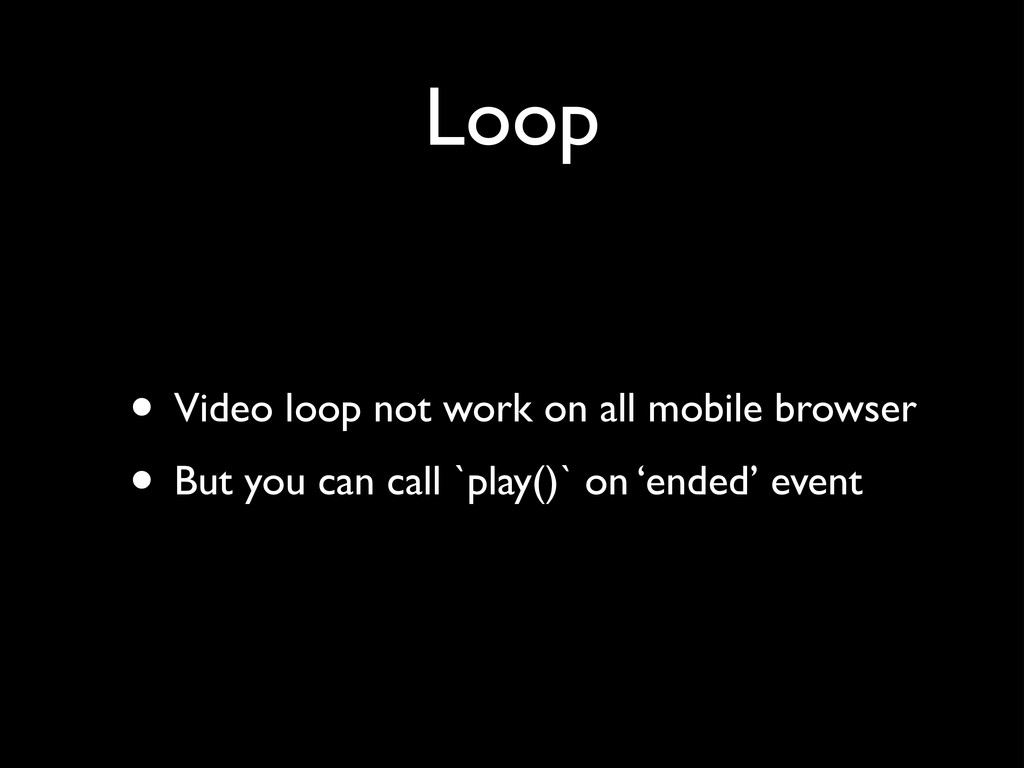 Loop • Video loop not work on all mobile browse...